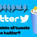 How to Delete all Tweets at Once on Twitter?