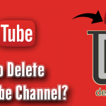 How to Delete YouTube Channel?